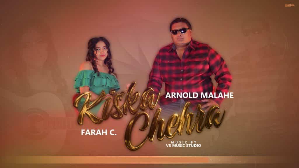Arnold Malahe Ft. Farah C Kiska Chehra