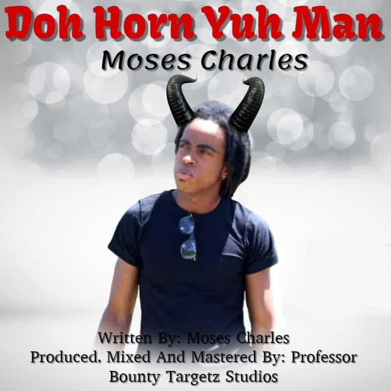 Doh Horn Yuh Man By Moses Charles