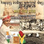 Happy Indian Arrival Day Guyana From Terry Gajraj