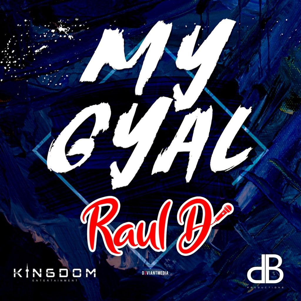 My Gyal By Raul D (2020 Chutney Soca Music)