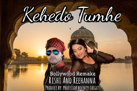 Rishi And Reehanna - Kehedo Tumhe Bollywood Remix