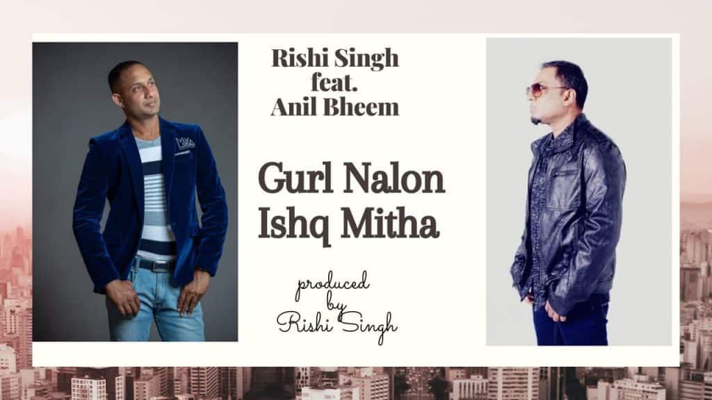 Rishi Singh Ft Anil Bheem Gur Nalo Ishq Mitha