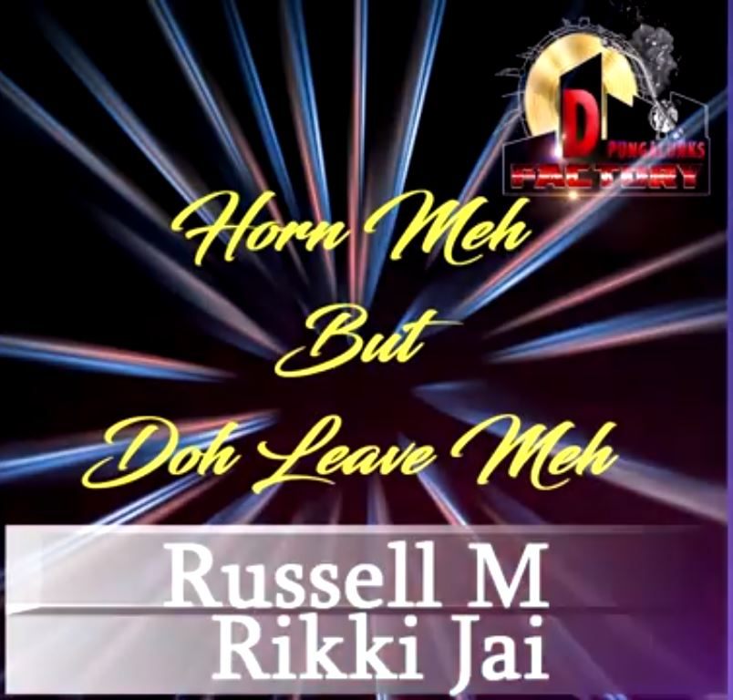 Russell M Ft Rikki Jai Horn Meh But Doh Leave Meh
