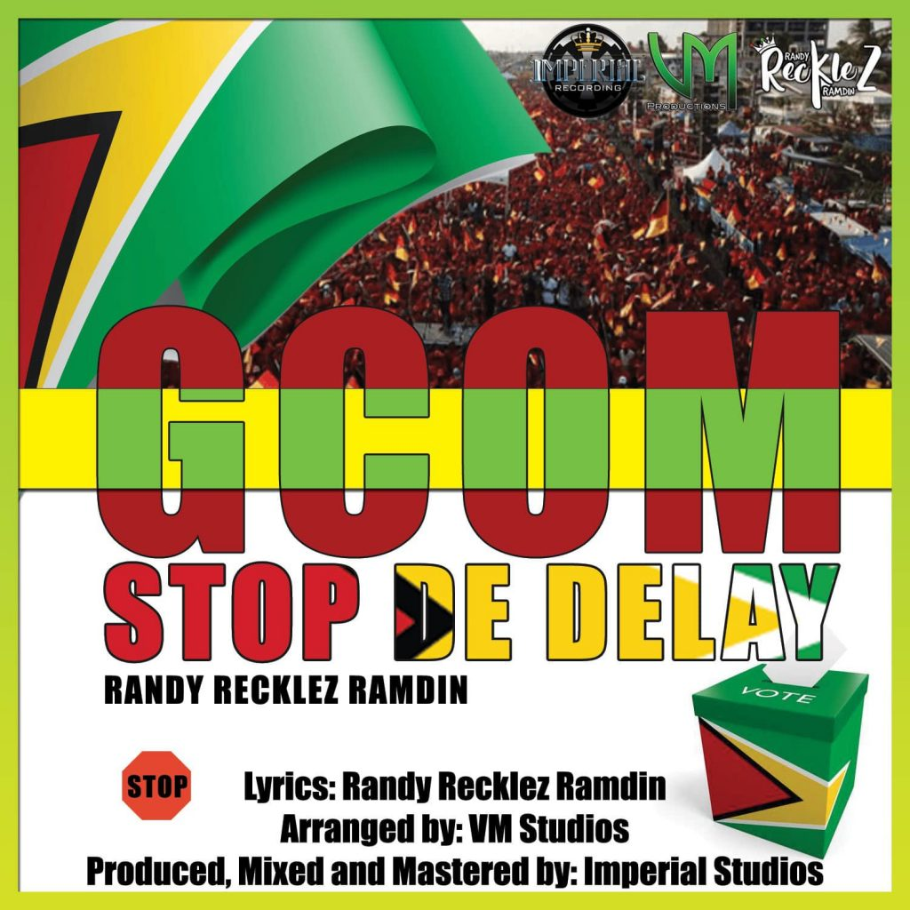 Stop The Delay (Guyana Election 2020) by Randy Recklez Ramdin