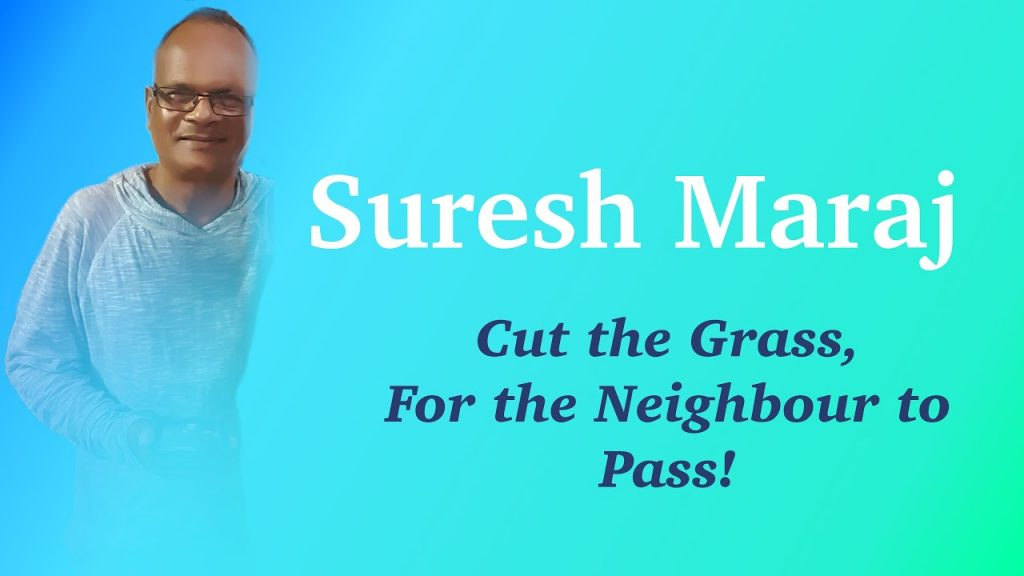Suresh Maraj Cut The Grass For The Neighbor To Pass