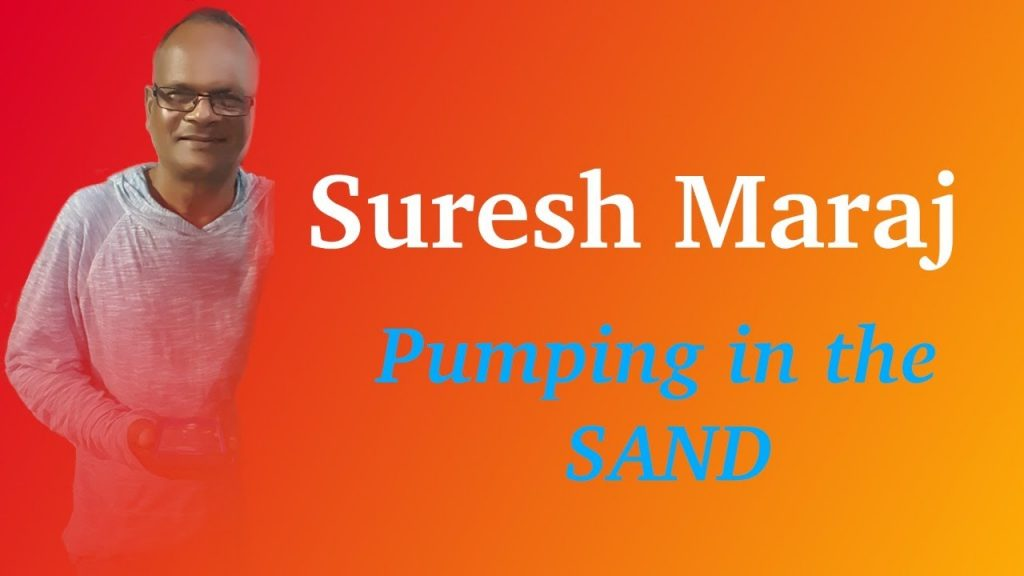 Suresh Maraj Pumping In The Sand