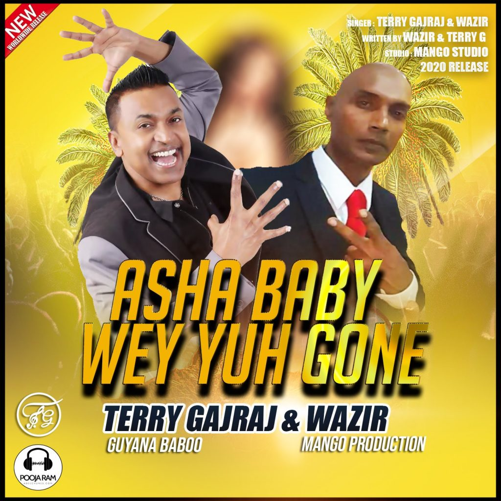 Terry Gajraj & Wazir - Asha Baby Weh Yuh Gone [2020]